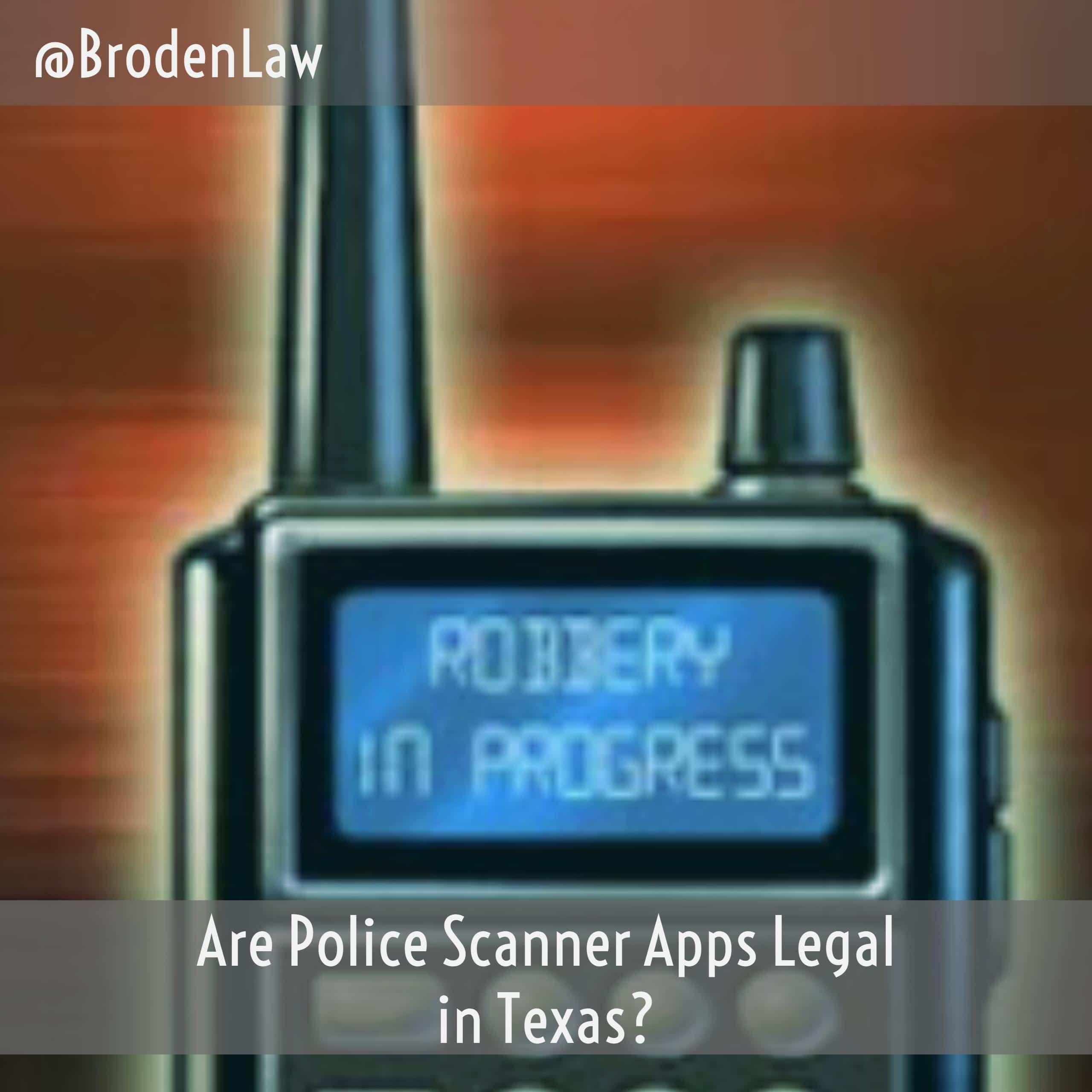 Are Police Scanner Apps Legal in Texas? | Dallas Criminal