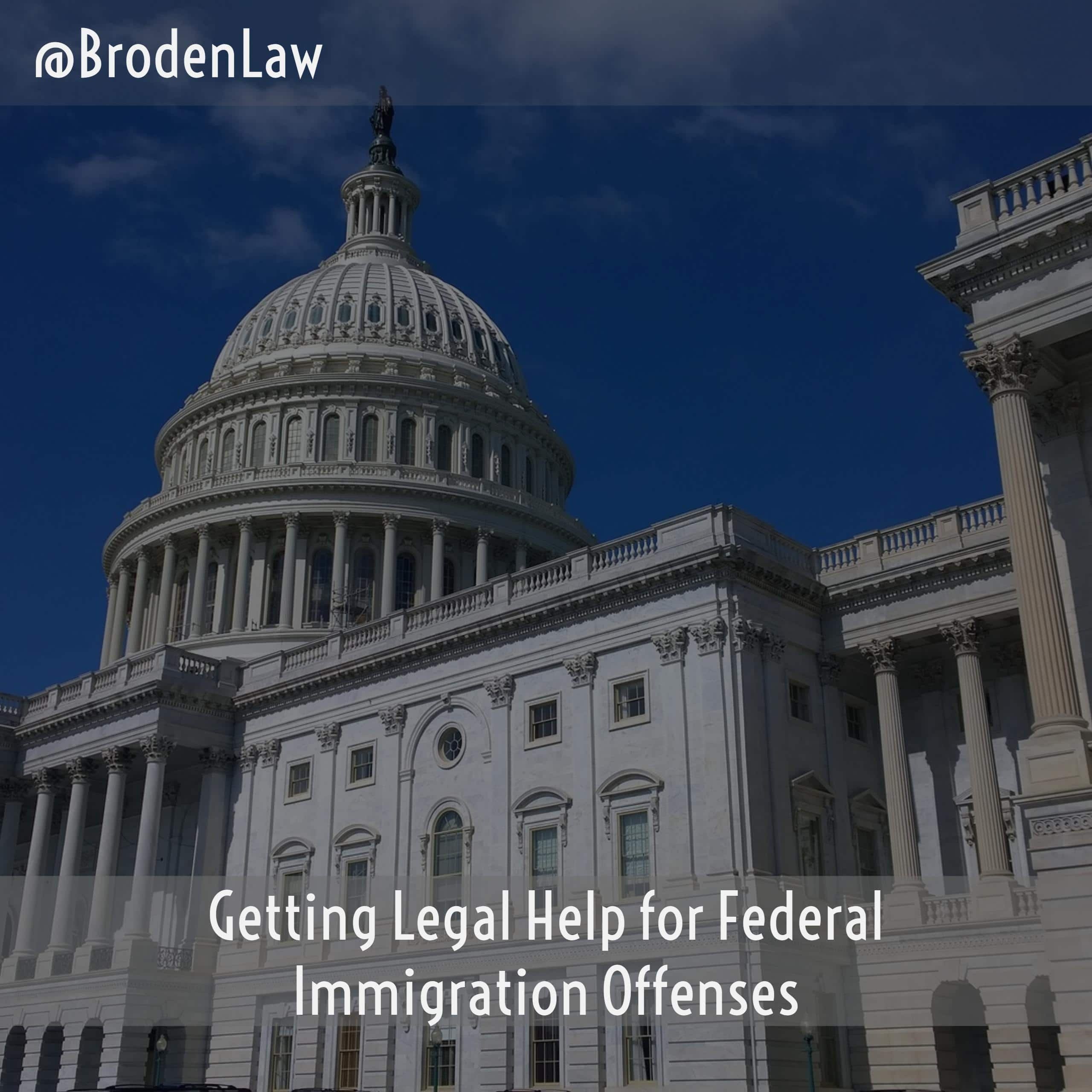 Federal Immigration Offenses Texas Broden & Mickelsen, LLP