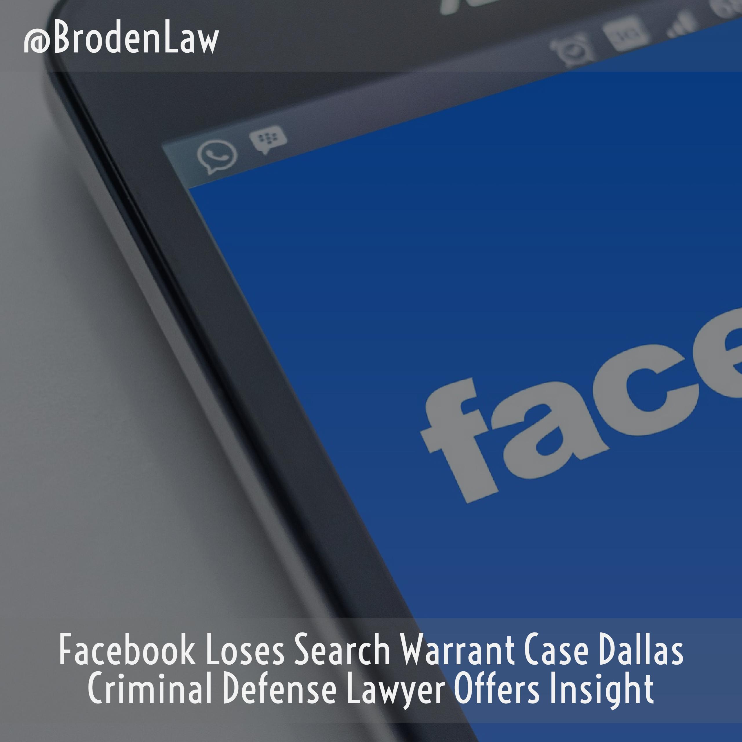 Facebook Loses Search Warrant Case Dallas Criminal Defense Lawyer