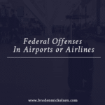 Federal Offenses in Airports or Airlines