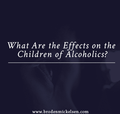 What Are the Effects on the Children of Alcoholics?