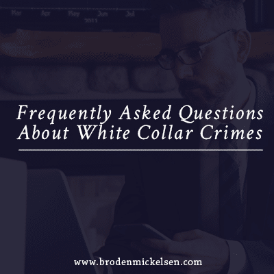 Frequently Asked Questions About White Collar Crimes