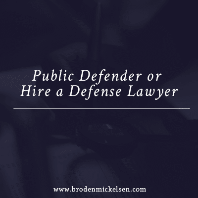 Public Defender or Hire a Defense Lawyer