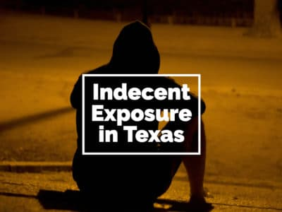 Indecent Exposure and Charges in Texas - Broden Mickelsen LLP