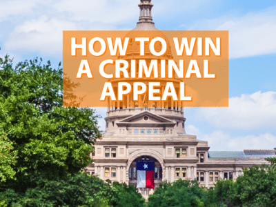 How to Successfully Win a Criminal Appeal in Texas - Broden Mickelsen LLP