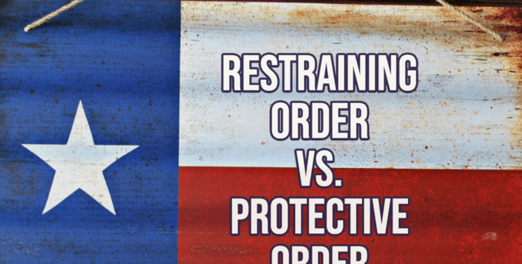 What's the Difference Between a Restraining Order and Protective Order in Texas? - Broden Mickelsen, LLP